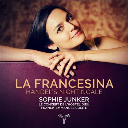 Georg Friedrich Händel (1685-1759), Franck-Emmanuel Comte, Sophie Junker & Le Concert de l'Hostel Dieu - La Francesina - Handel's Nightingale