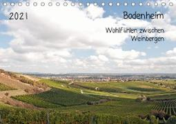 Bodenheim - Wohlfühlen zwischen Weinbergen (Tischkalender 2021 DIN A5 quer)