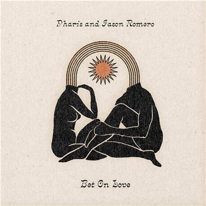 Pharis Romero & Jason Romero - Bet On Love (LP)