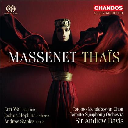 Toronto Mendelssohn Choir, Jules Massenet (1842-1912), Sir Andrew Davis, Andrew Staples, Joshua Hopkins, … - Thais (Hybrid SACD)