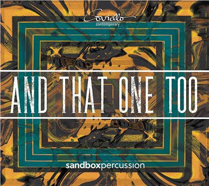 Sandbox Percussion, Andy Akiho, Amy Beth Kirsten, David Crowell & Thomas Kotcheff - & That One Too