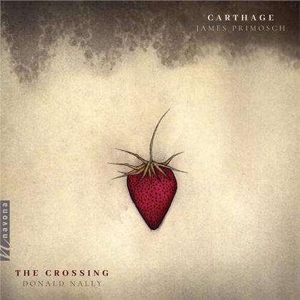 Donald Nally, James Primosch (*1956) & The Crossing (Chor) - Carthage