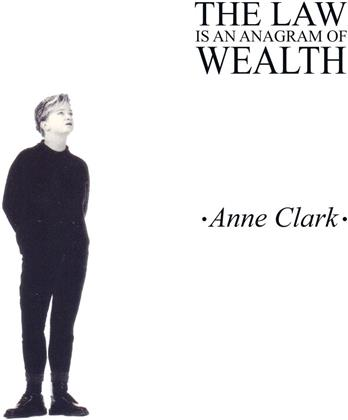 Anne Clark - The Law Is An Anagram Of Wealth (Digipack, 2020 Reissue)