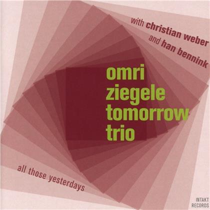 Omri Ziegele & Omri Ziegele Tomorrow Trio - All Those Yesterdays