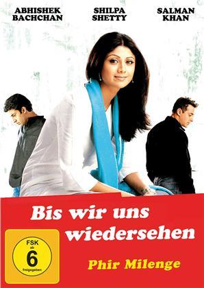 Bis wir uns wiedersehen - Phir Milenge (2004)