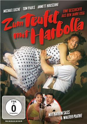 Zum Teufel mit Harbolla - eine Geschichte aus dem Jahre 1956 (1988)