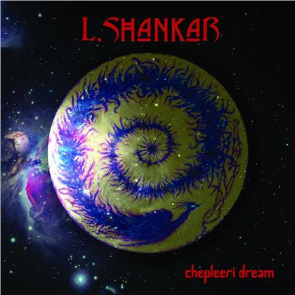 L. Shankar - Chepleeri Dream (Digipack)