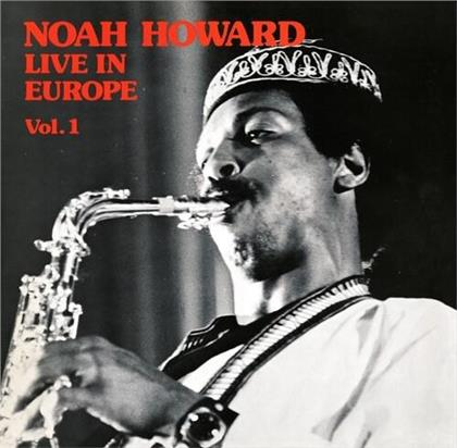 Noah Howard - Live In Europe Vol. 1 (Limited Edition, Remastered, LP)