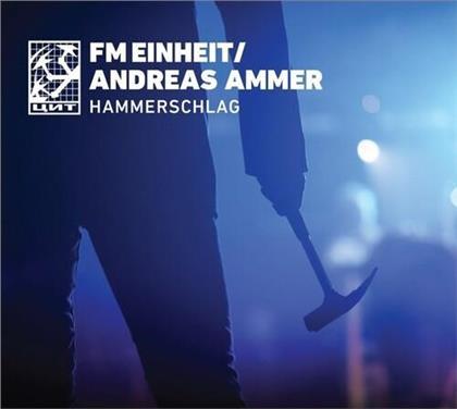 Fm Einheit (Einstürzende Neubauten) & Andreas Ammler - Hammerschlag