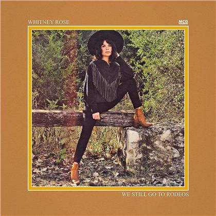 Whitney Rose - We Still Go To Rodeos (LP)