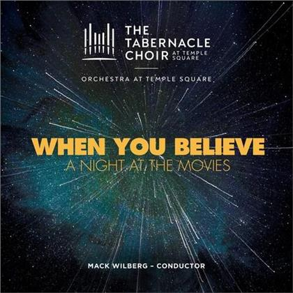 Mormon Tabernacle Choir - When You Believe: A Night At The Movies - Tabernacle Choir At Temple Square