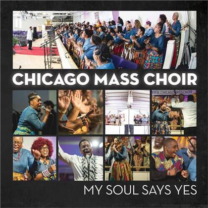 Chicago Mass Choir - My Soul Says Yes