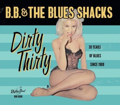 Bb & Blues Shacks - Dirty Thirty