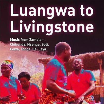 Luangwa To Livingstone: Music From Zambia
