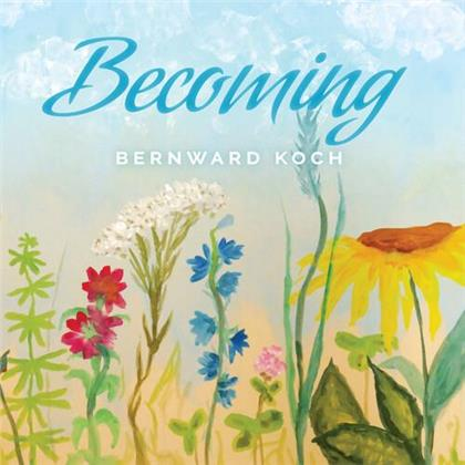 Bernward Koch - Becoming