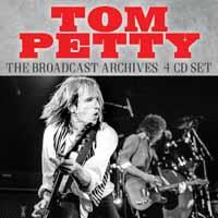 Tom Petty - The Broadcast Archives (4 CDs)