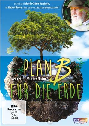 Plan B für die Erde - Wer rettet Mutter Natur? (2018)