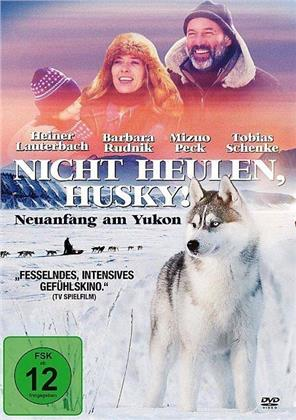 Nicht heulen, Husky! - Neuanfang am Yukon (2000)