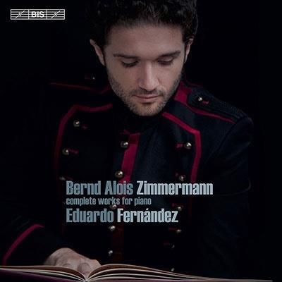 Bernd Alois Zimmermann (1918-1970) & Eduardo Fernandez - Complete Works For Piano (Hybrid SACD)