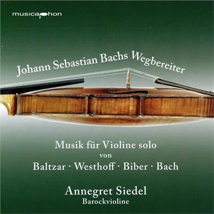 Thomas Baltzar, Johann Paul von Westhoff (1656-1705), Heinrich Ignaz Franz von Biber (1644-1704) & Annegret Siedel - Johann Sebastian Bachs Wegbereiter