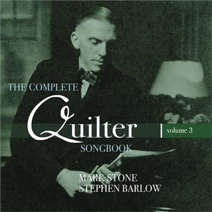 Roger Quilter (1877-1953), Mark Stone & Stephen Barlow - Complete Quilter Songbook 3