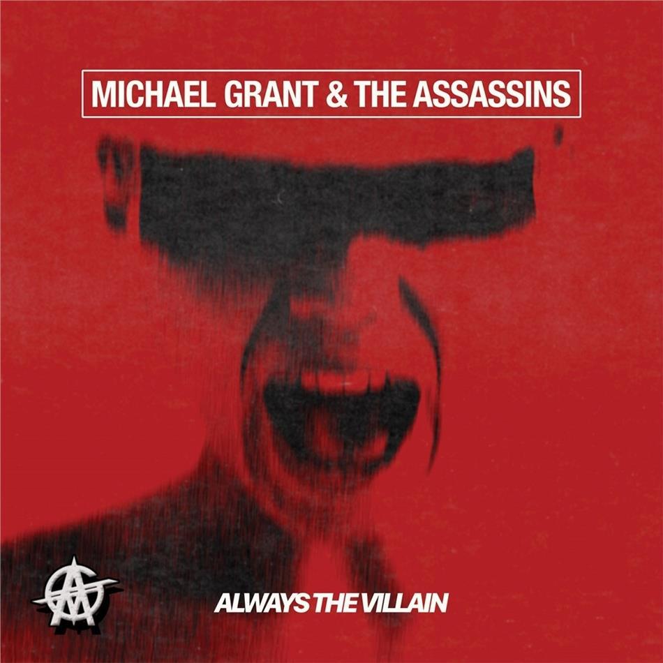 Michael Grant & The Assassians - Always The Villain