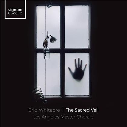 Eric Whitacre, Los Angeles Master Chorale & Charles Anthony Silvestri - The Scared Veil