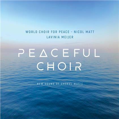Nicol Matt, Lavinia Meijer & World Choir of Peace - Peaceful Choir - New Sound of Choral Music