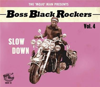 Boss Black Rockers Vol. 4 - Slow Down
