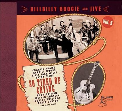 So Tired Of Crying - Hillbilly Boogie And Jive