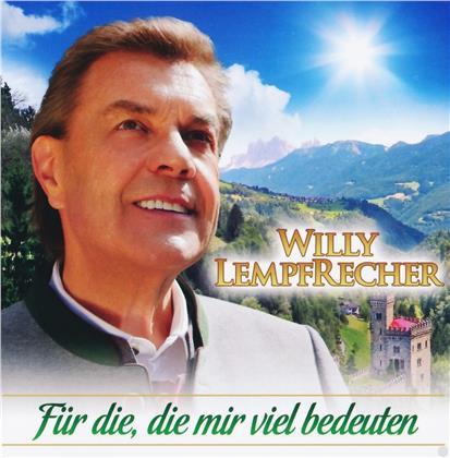 Willy Lempfrecher - Für die, die mir viel bedeuten