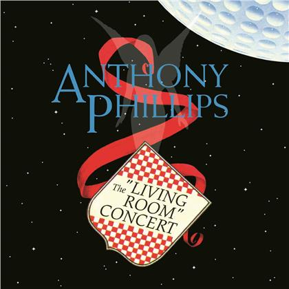 Anthony Phillips - The Living Room Concert (Expanded, 2020 Reissue, Remastered)
