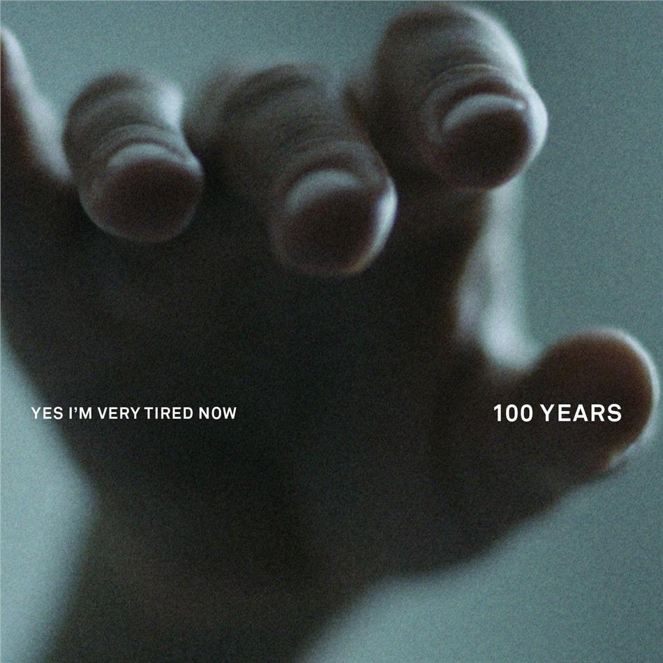 Yes I'm Very Tired Now - 100 Years (LP + Digital Copy)