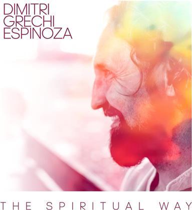 Dimitri Grechi Espinoza - The Spiritual Way