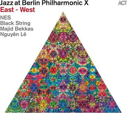Nes, Black String, Majid Bekkas & Nguyen Le - Jazz At Berlin Philharmonic X/East - West
