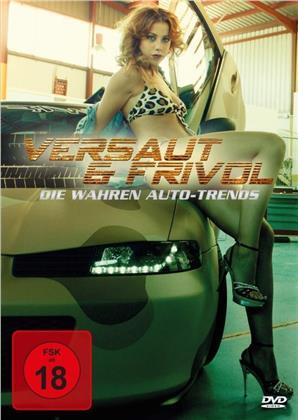 Versaut & frivol - Die wahren Auto-Trends