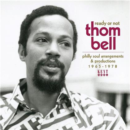 Thom Bell - Ready Or Not - Thom Bell: Philly Soul Arrangements & Productions
