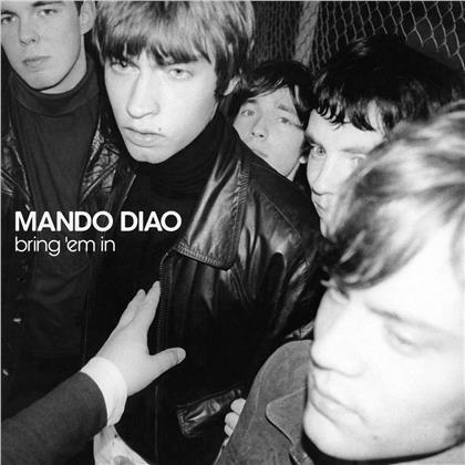 Mando Diao - Bring 'Em In (2020 Reissue, Music On Vinyl, Limited Edition, Black/Clear Vinyl, LP)