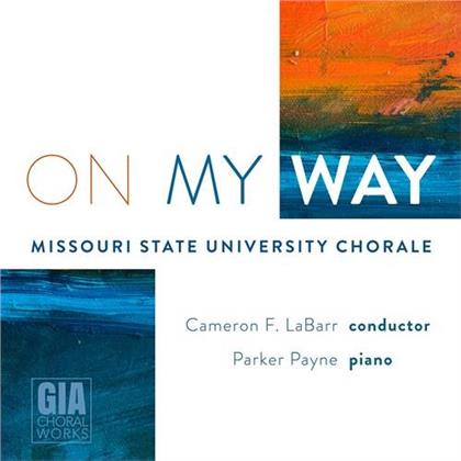 Cameron F. LaBarre, Parker Payne & Missouri State University Chorale - On My Way
