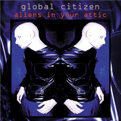 Global Citizen - Aliens In The Attic (2 CDs)