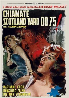 Chiamate Scotland Yard 0075 (1964) (Horror d'Essai)