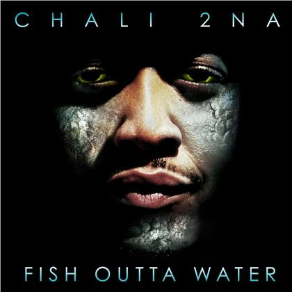 Chali 2 Na - Fish Outta Water (LP)