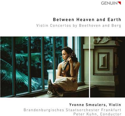 Ludwig van Beethoven (1770-1827), Alban Berg (1885-1935), Peter Kuhn, Yvonne Smeulers & Brandenburgisches Staatsorchester Frankfurt - Between Heaven And Earth