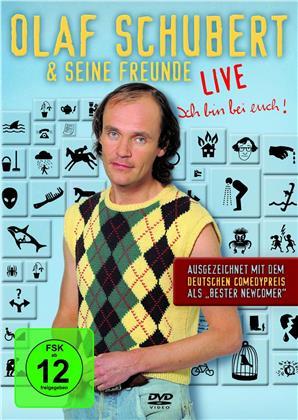 Olaf Schubert & seine Freunde - Ich bin bei euch - Live