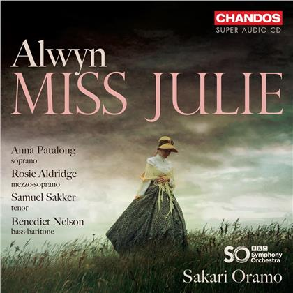 William Alwyn (1905-1985), Sakari Oramo, Anna Patalong, Rosie Aldridge, Samuel Sakker, … - Miss Julie (Hybrid SACD)