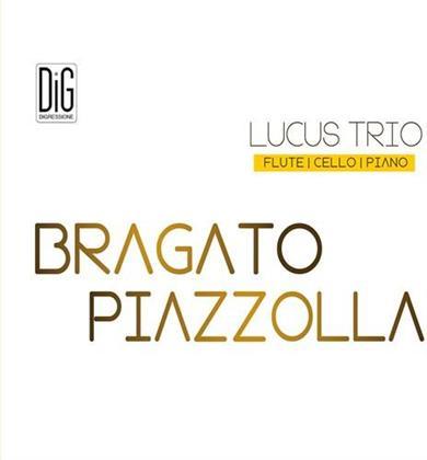 Lucus Trio, Josè Bragato & Astor Piazzolla (1921-1992) - Bragato & Piazzolla - Flute, Cello, Piano