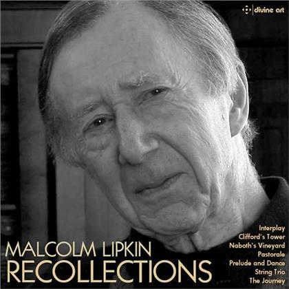 Malcolm Lipkin (1932-2017) - Recollections