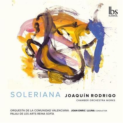Joaquin Rodrigo (1901-1999), Joan Enric Lluna & Orquesta de la Comunidad Valenciana - Soleriana - Chamber Orchestra Works