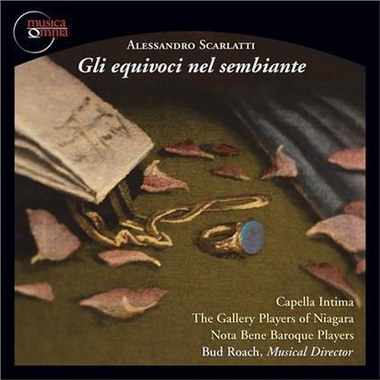 Capella Intima, The Gallery Players of Niagra, Nota Bene Baroque Players, Alessandro Scarlatti (1660-1725) & Bud Roach - Gli Equivoci Nel Sembiante