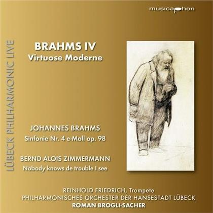 Johannes Brahms (1833-1897), Bernd Alois Zimmermann, Roman Brogli-Sacher, Reinhold Friedrich & Philharmonisches Orchester der Hansestadt Lübeck - Brahms IV - Virutose Moderne - Sinfonie 4 op. 98, Nobody Knows De Trouble I See (SACD)
